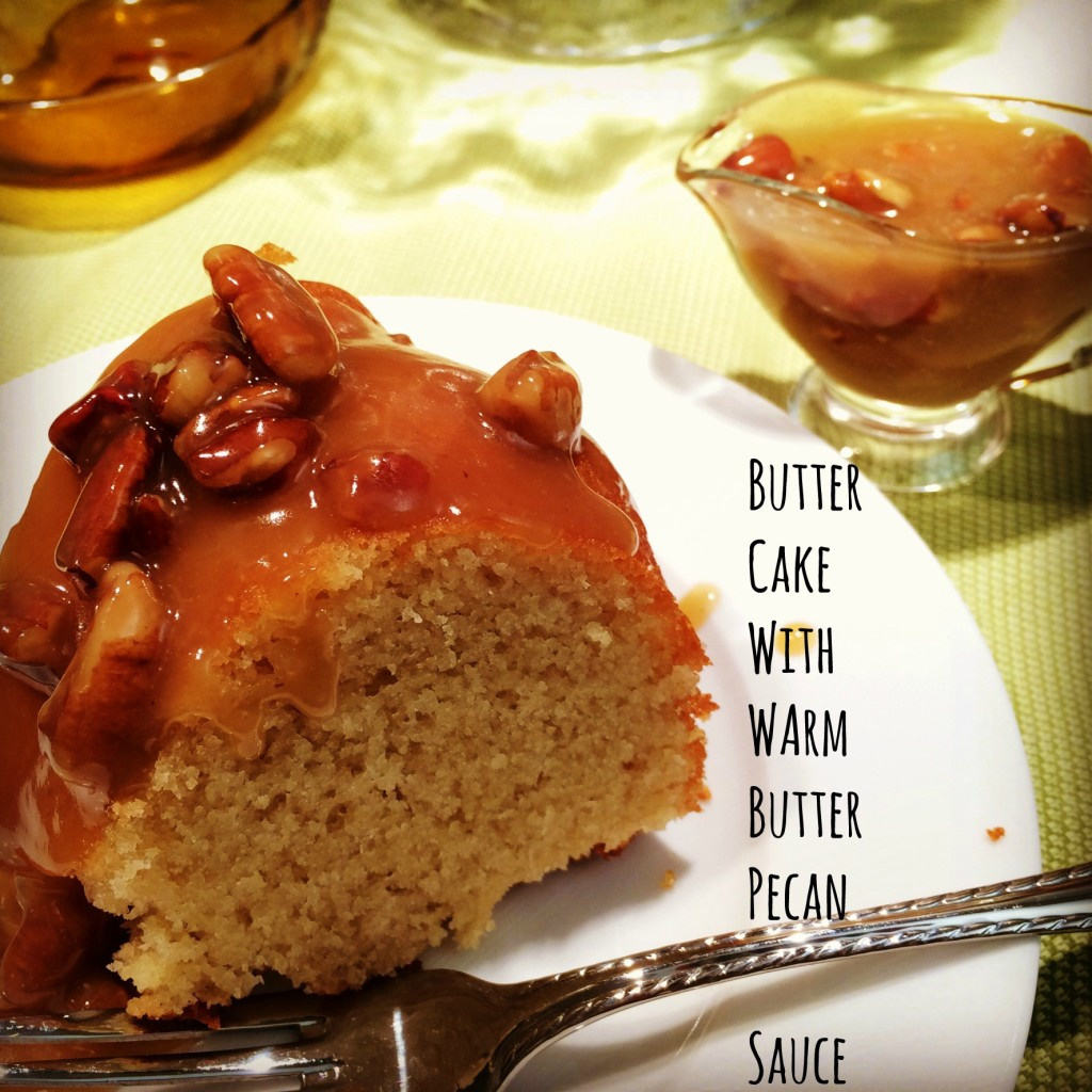 butter cake with warm butter pecan sauce #Basilmomma