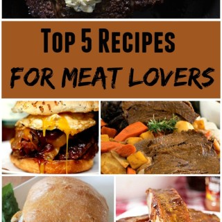 Top 5 Meat Lover's Meals for Father's Day (or Any Day!)
