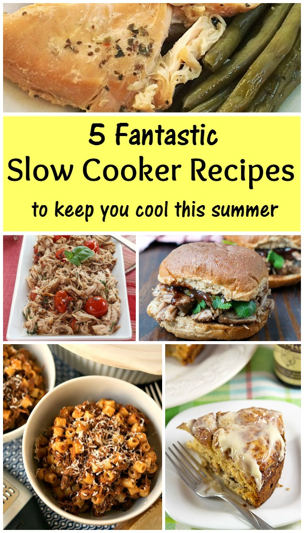5 Delicious and Easy Summer Slow Cooker Recipes - these recipes are light and full of flavor, and they'll cook without heating up your kitchen.