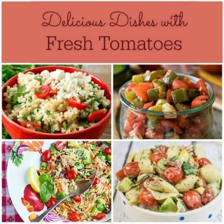 Tasty Recipes That Use Garden Tomatoes