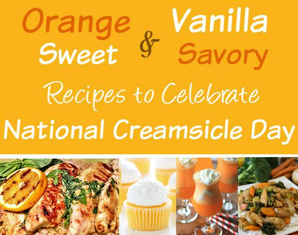Celebrate National Creamsicle Day with delicious recipes with oranges, vanilla, or both!