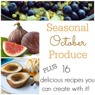 Seasonal October Produce Plus 16 Recipes To Make With It