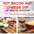 Hot Bacon and Cheese Dip