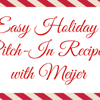 Easy Holiday Pitch-In Recipes with Meijer
