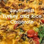 Southwest Turkey and Rice Casserole