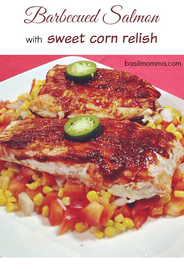 Barbecued Salmon with Fresh Sweet Corn Relish - Get the healthy recipe on basilmomma.com
