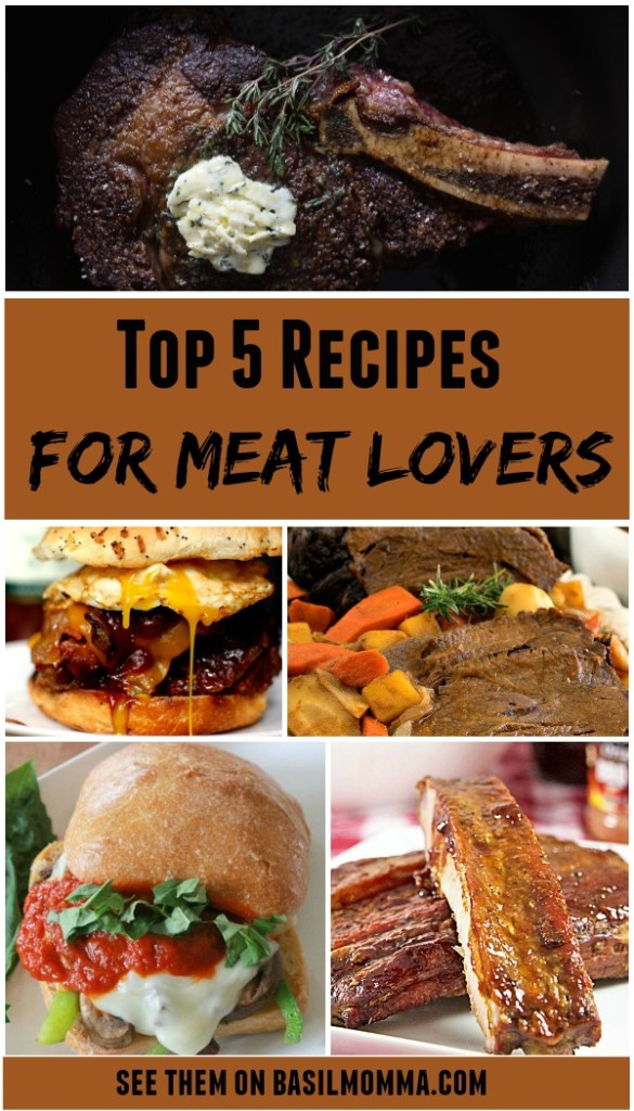 Top 5 Meat Lover's Meals - Get the recipes on Basilmomma.com