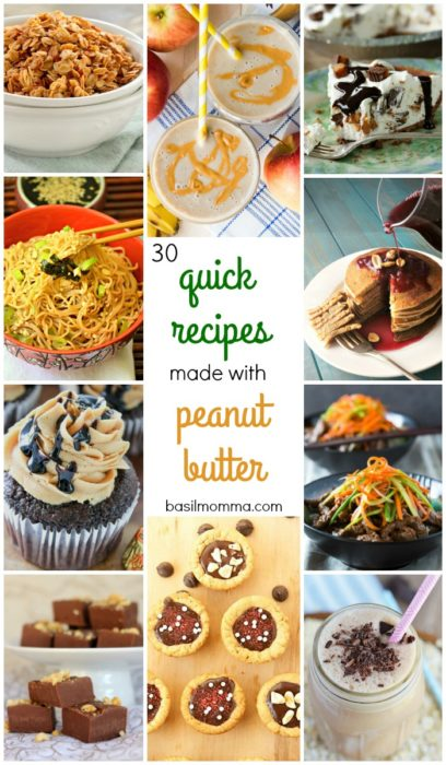 30 Quick Recipes made with Peanut Butter - See this delicious recipes roundup on basilmomma.com